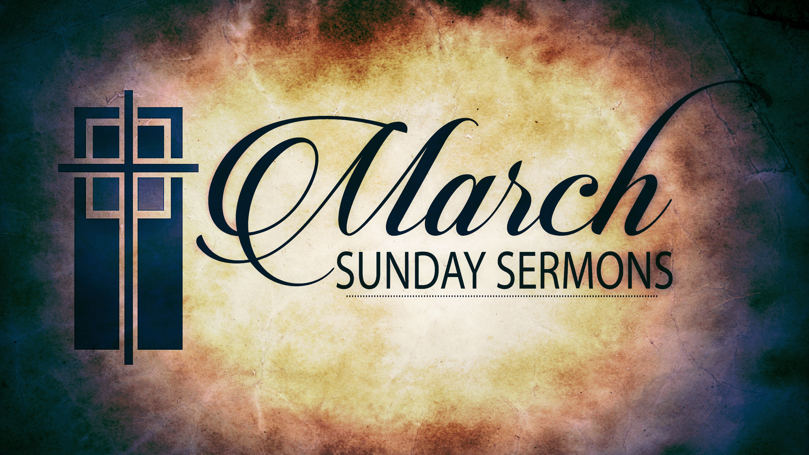 March Sunday Sermons