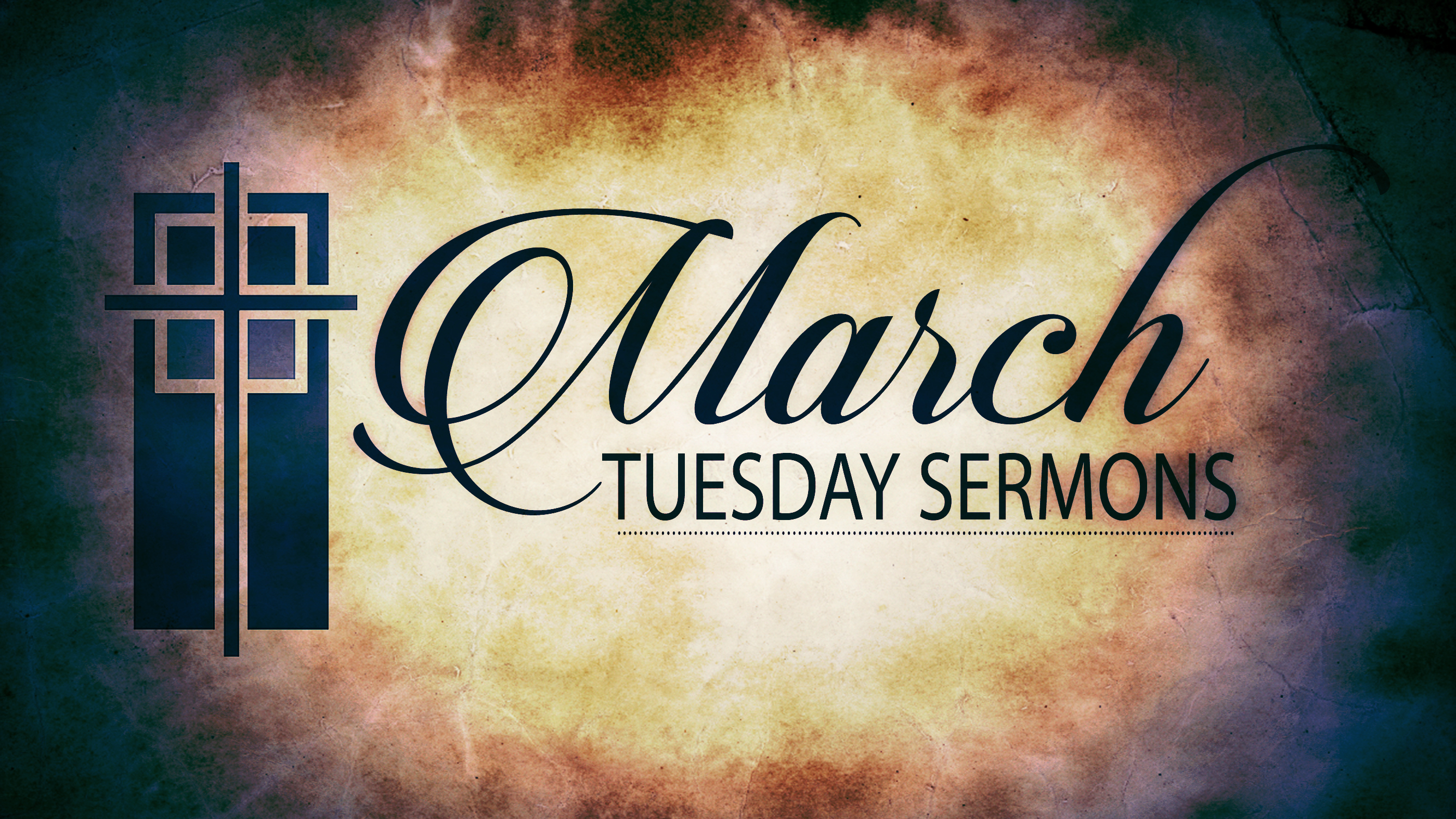 March Tuesday Sermons