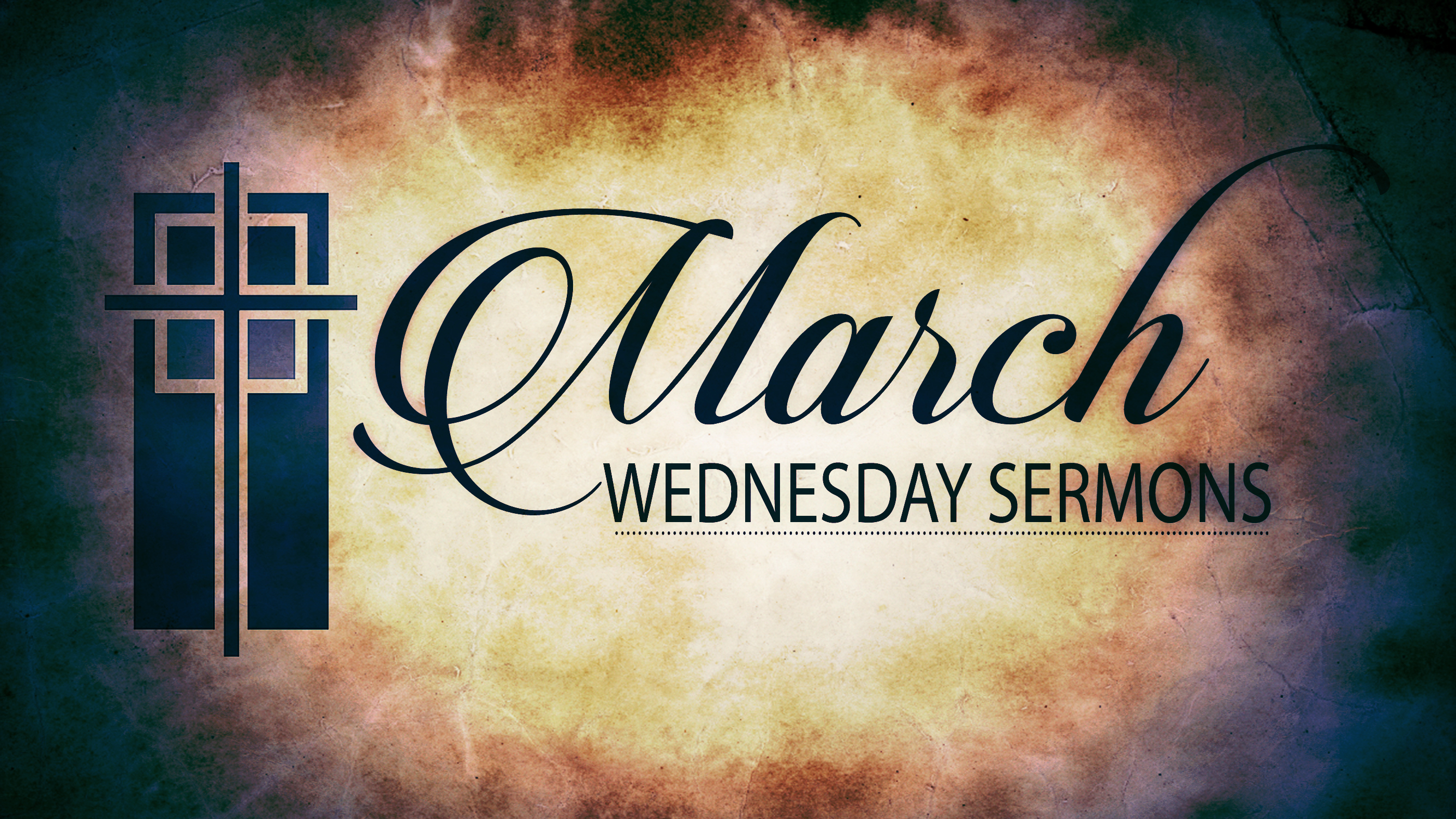March Wednesday Sermons