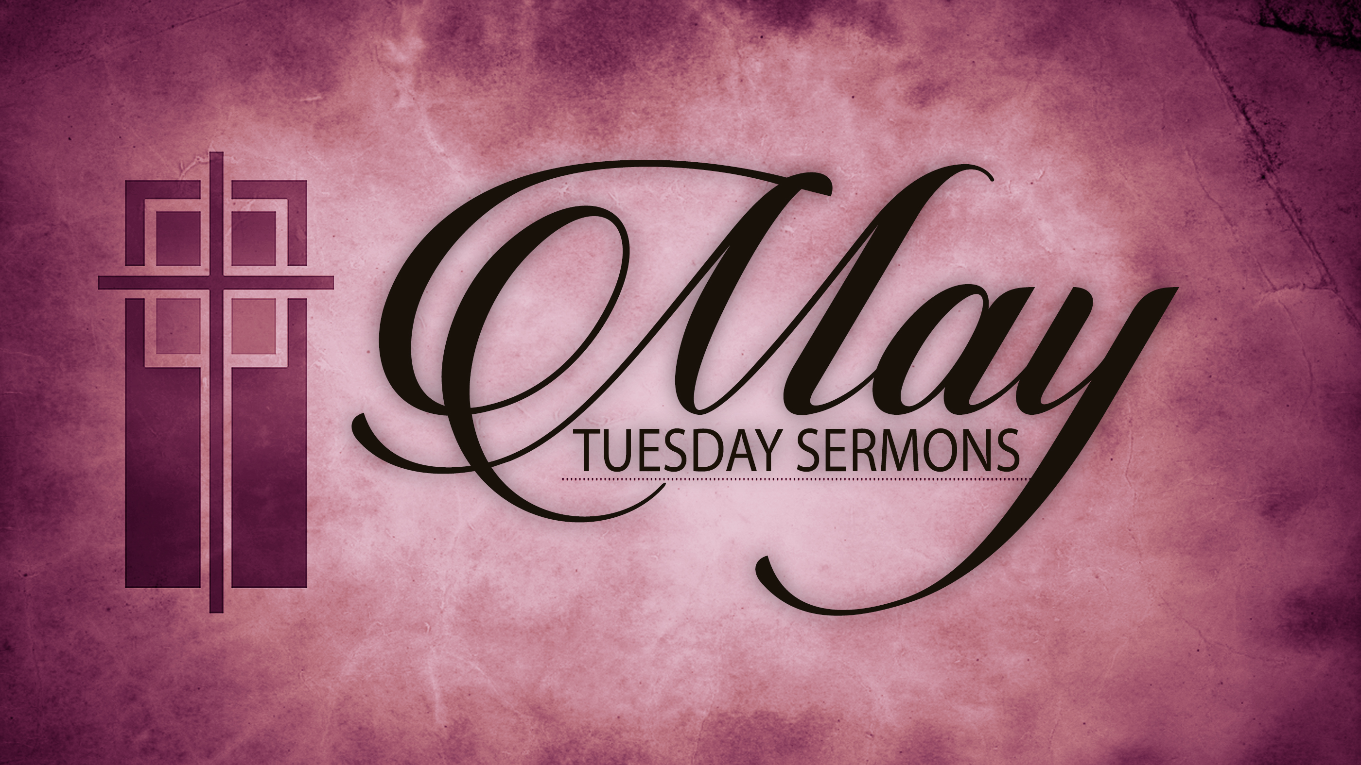 May Tuesday Sermons
