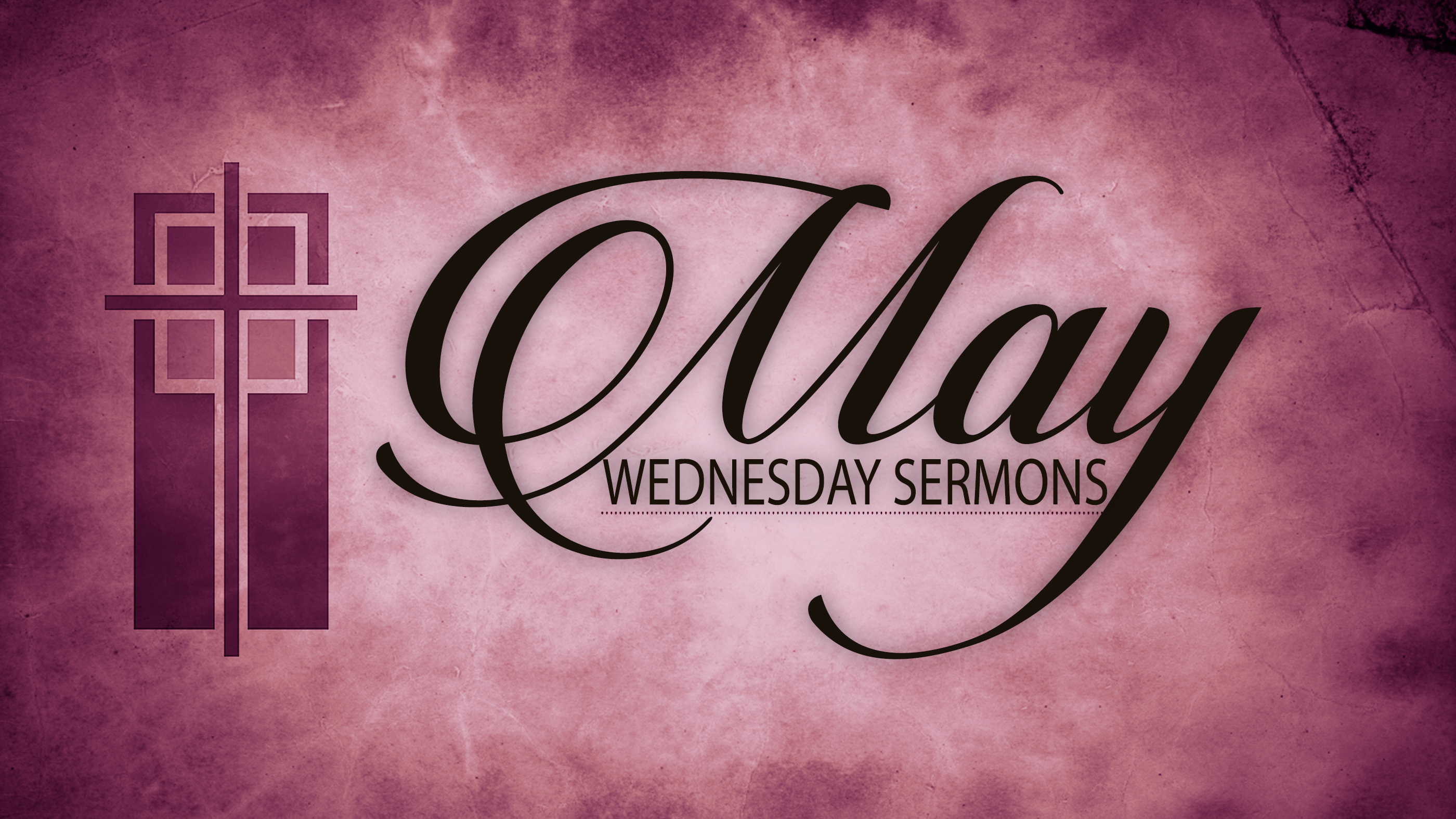 May Wednesday Sermons