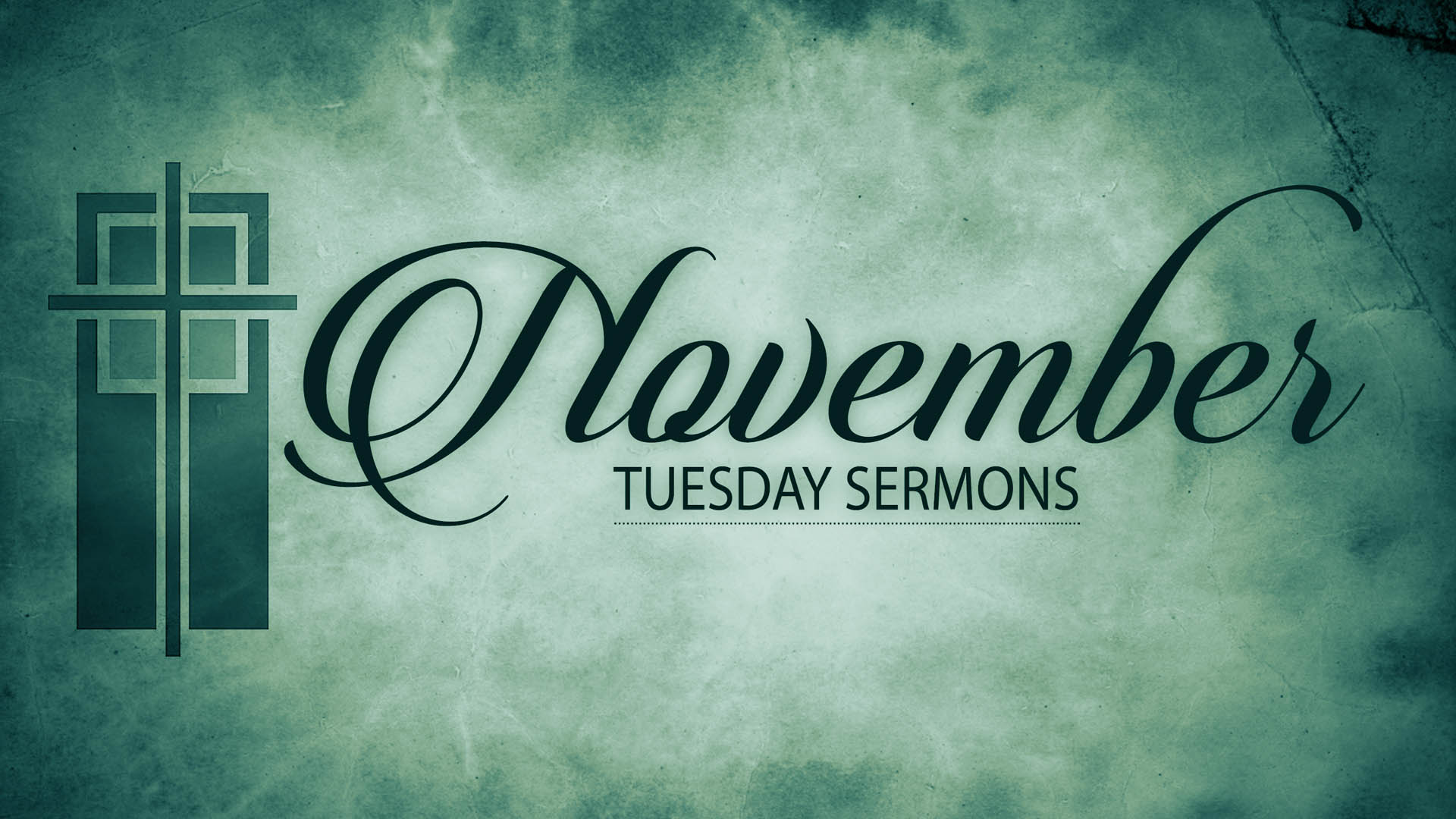 November Tuesday Sermons