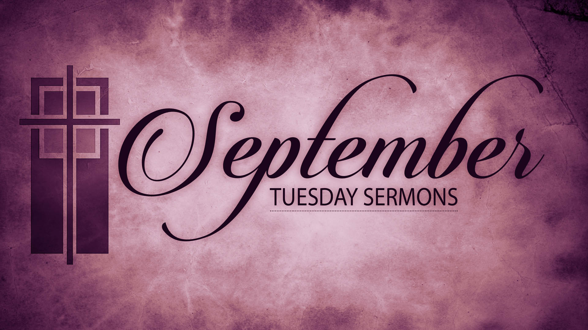 September Tuesday Sermons
