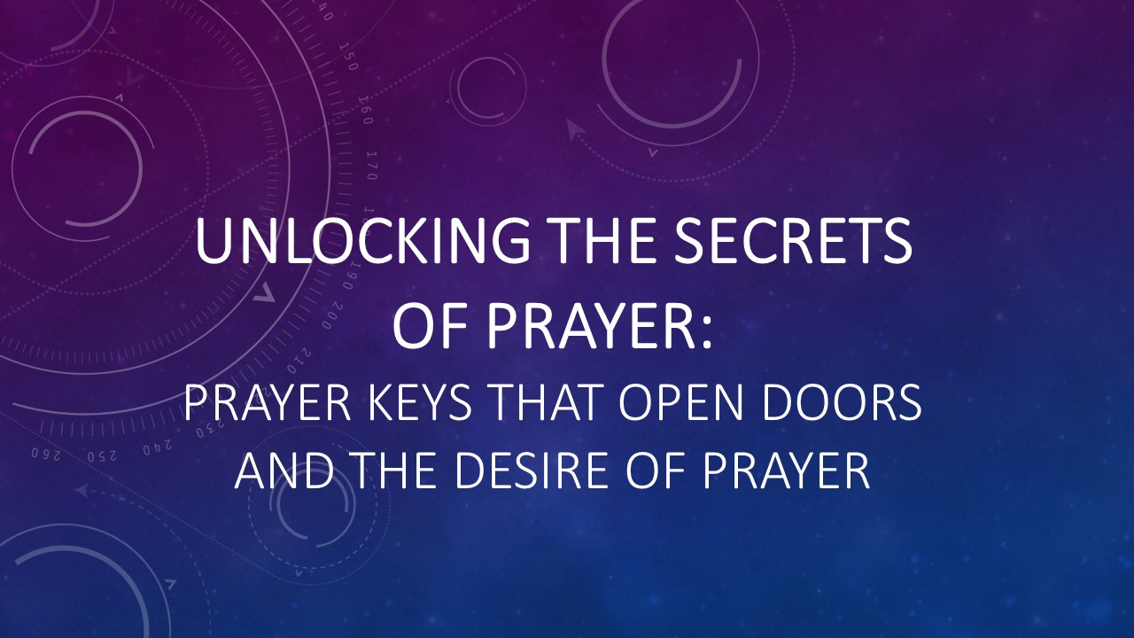 Unlocking the Secrets of Prayer