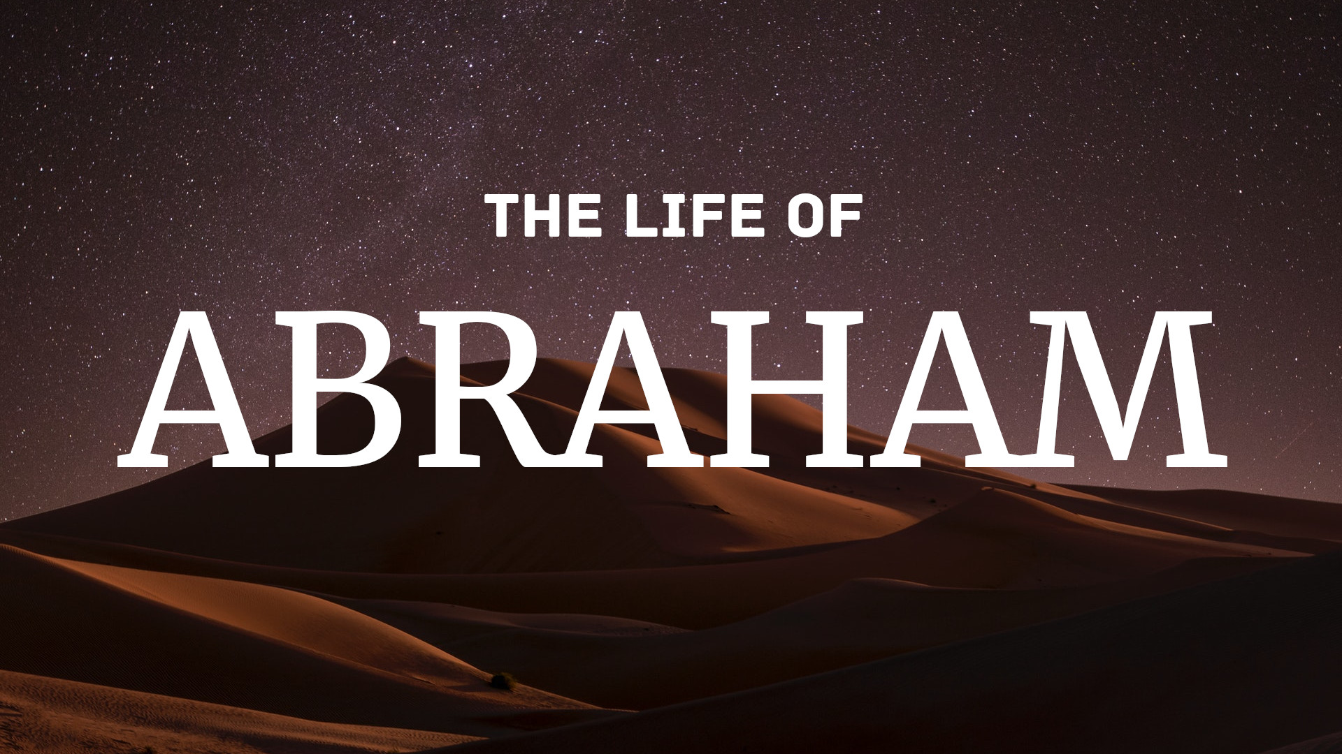 12/8/19 - Life of Abraham: Genesis 18