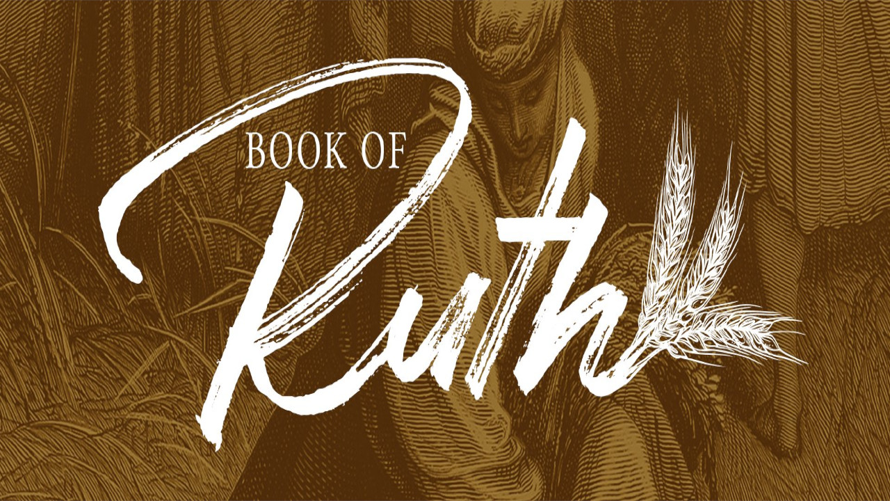 6/7/20 - The Book of Ruth: Part 7