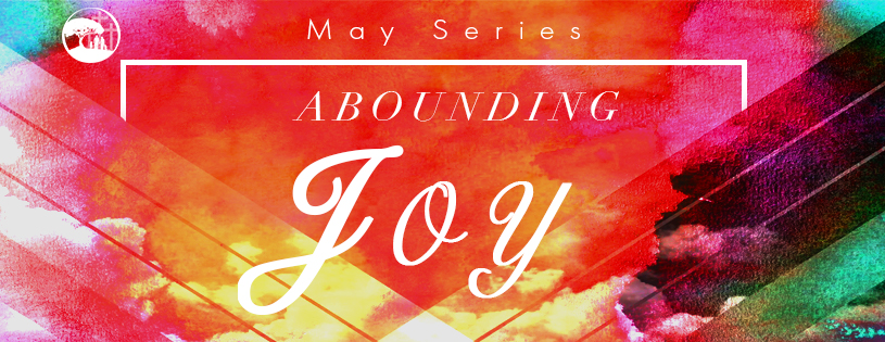 Pursuing Abounding Joy - May 2018