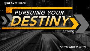 Pursuing Your Destiny - September 2018