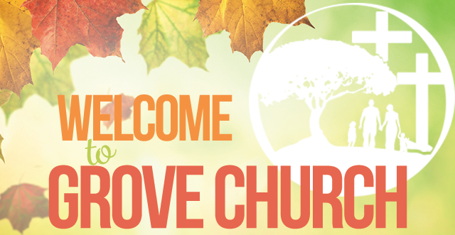Welcome to Grove Church -- Fall 2015