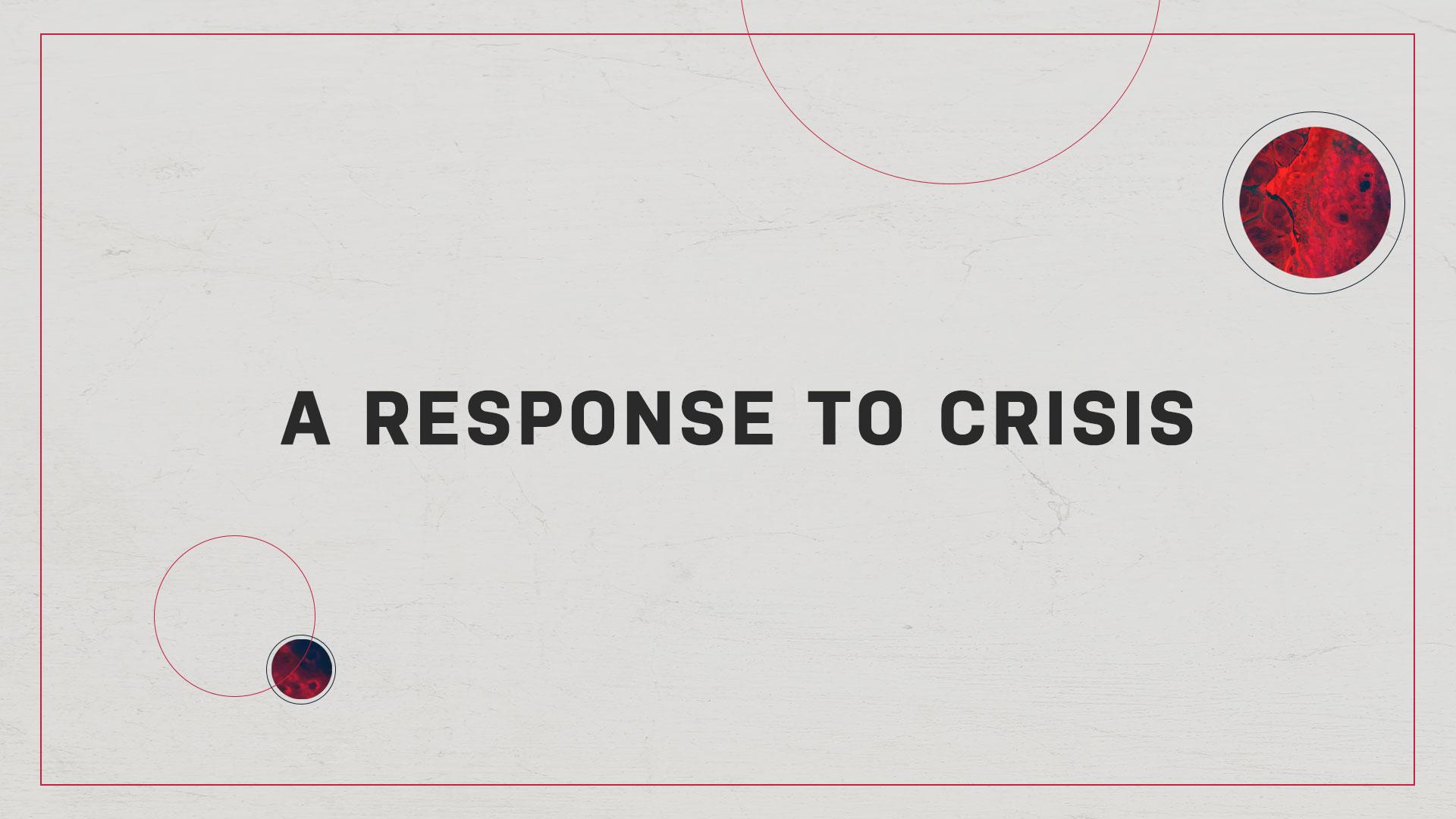A Response To Crisis