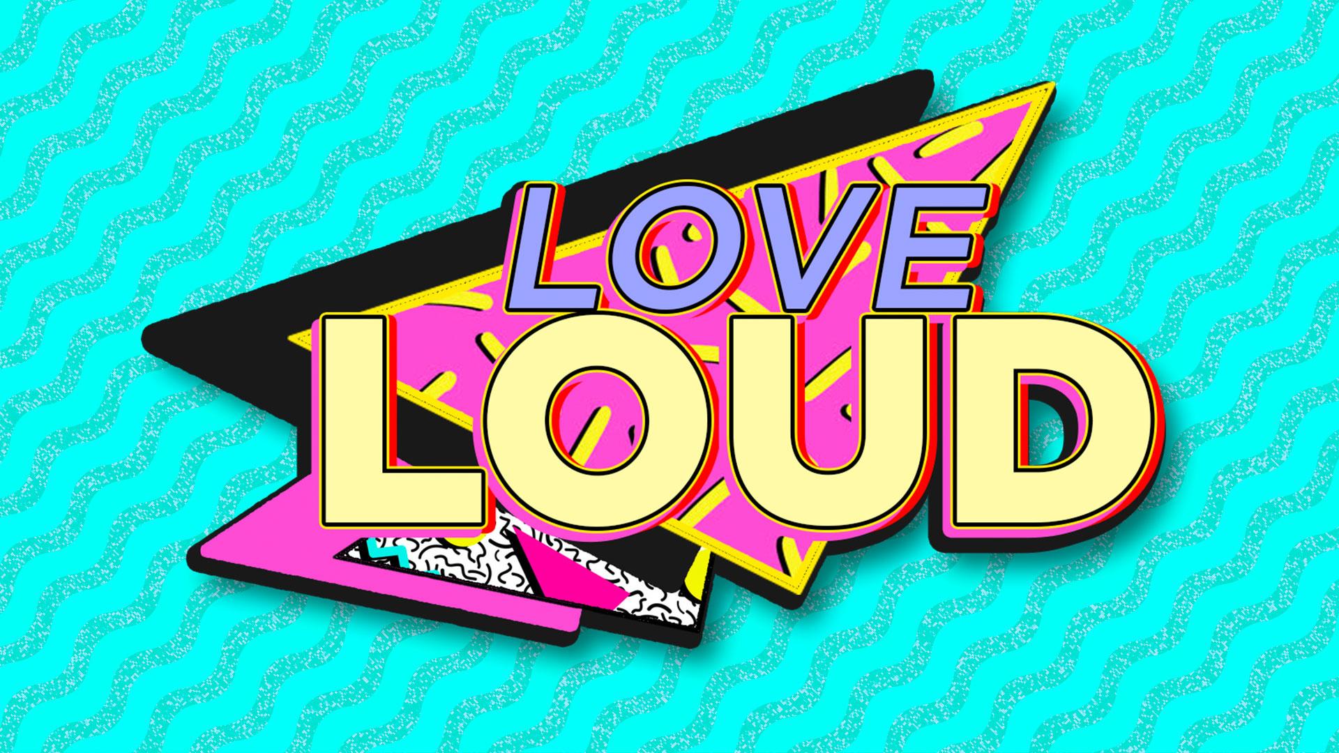 Love Loud