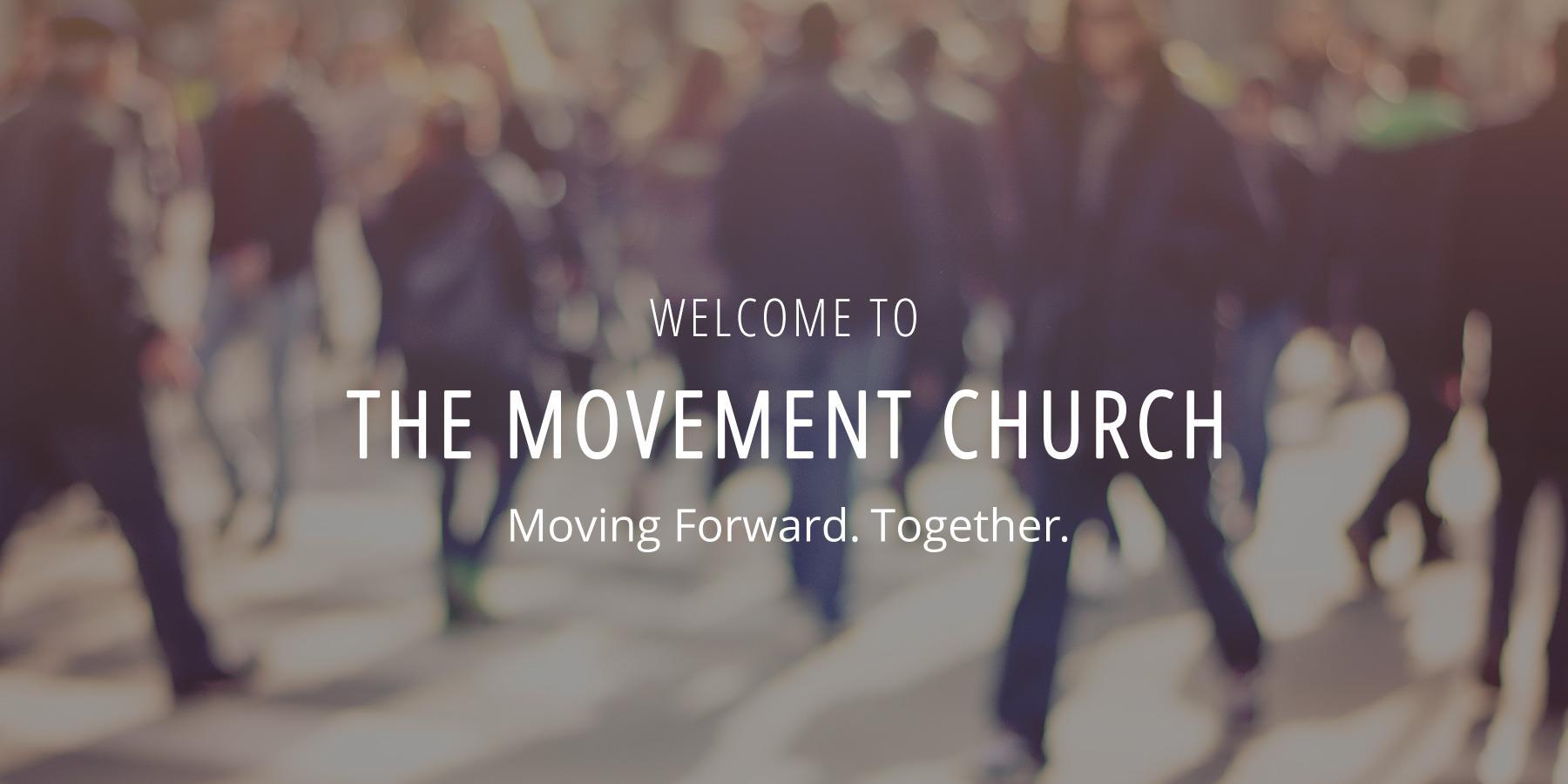 Welcome to The Movement Church