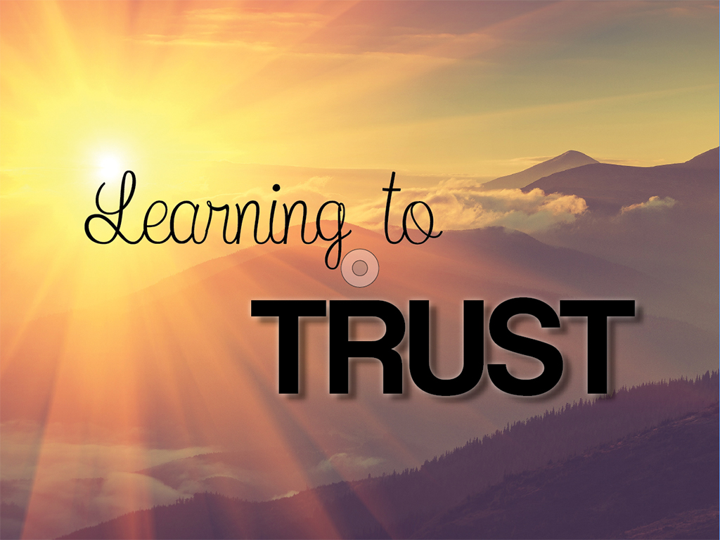 Learning to Trust* November 11- November 25, 2018