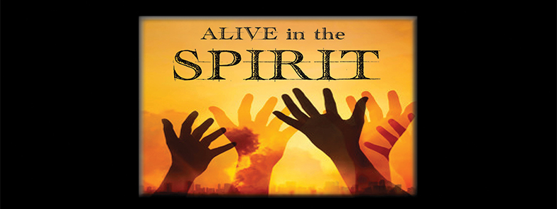 Alive in the Spirit* September 3- November 26
