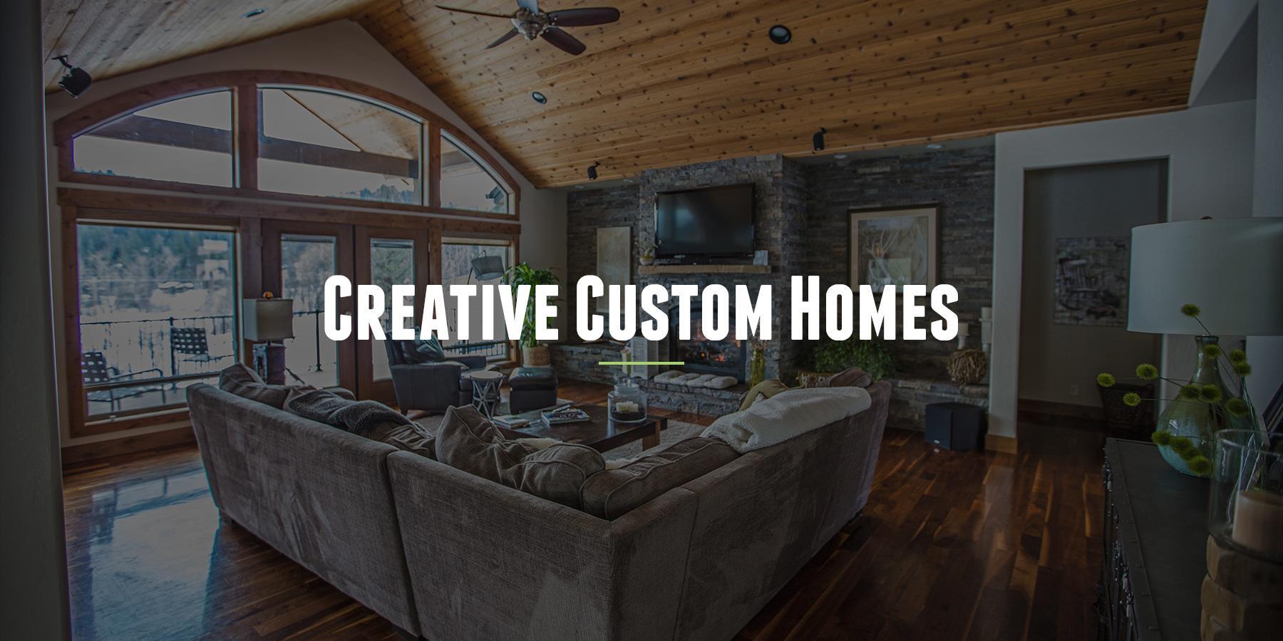 Creative Custom Homes