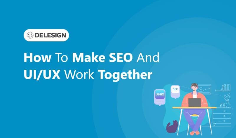 How to Make SEO and UI/UX Work Together