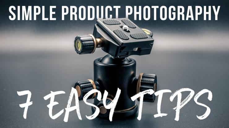 7 Product Photography Tips for Professional Results