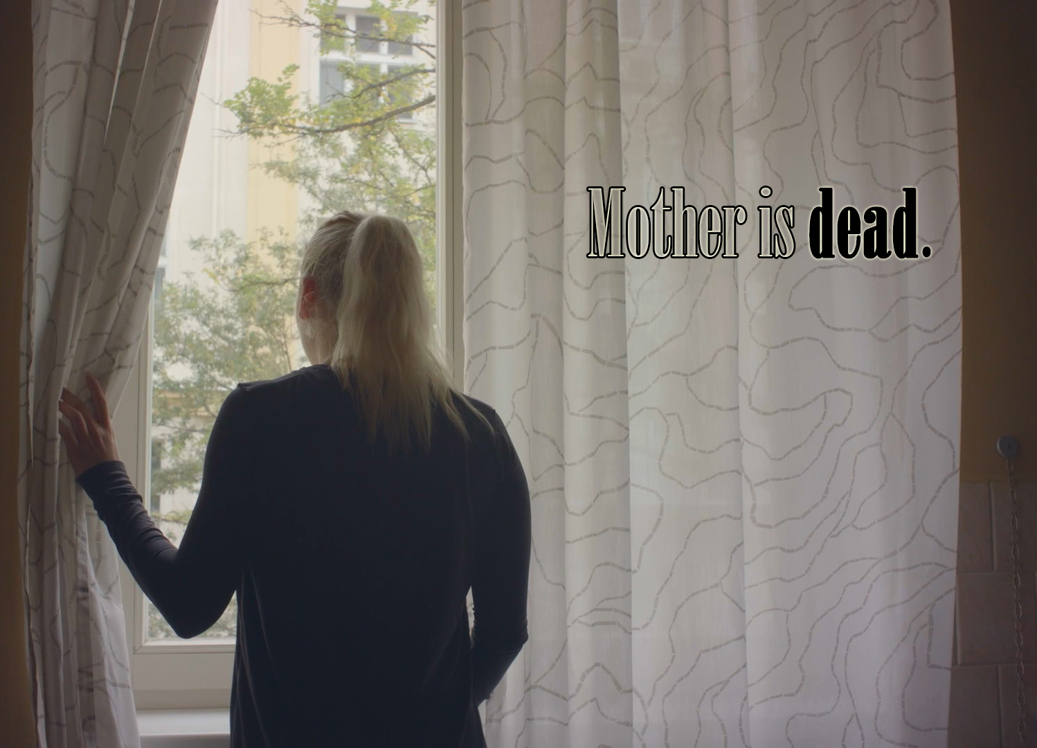 Mother is dead.-Sergio