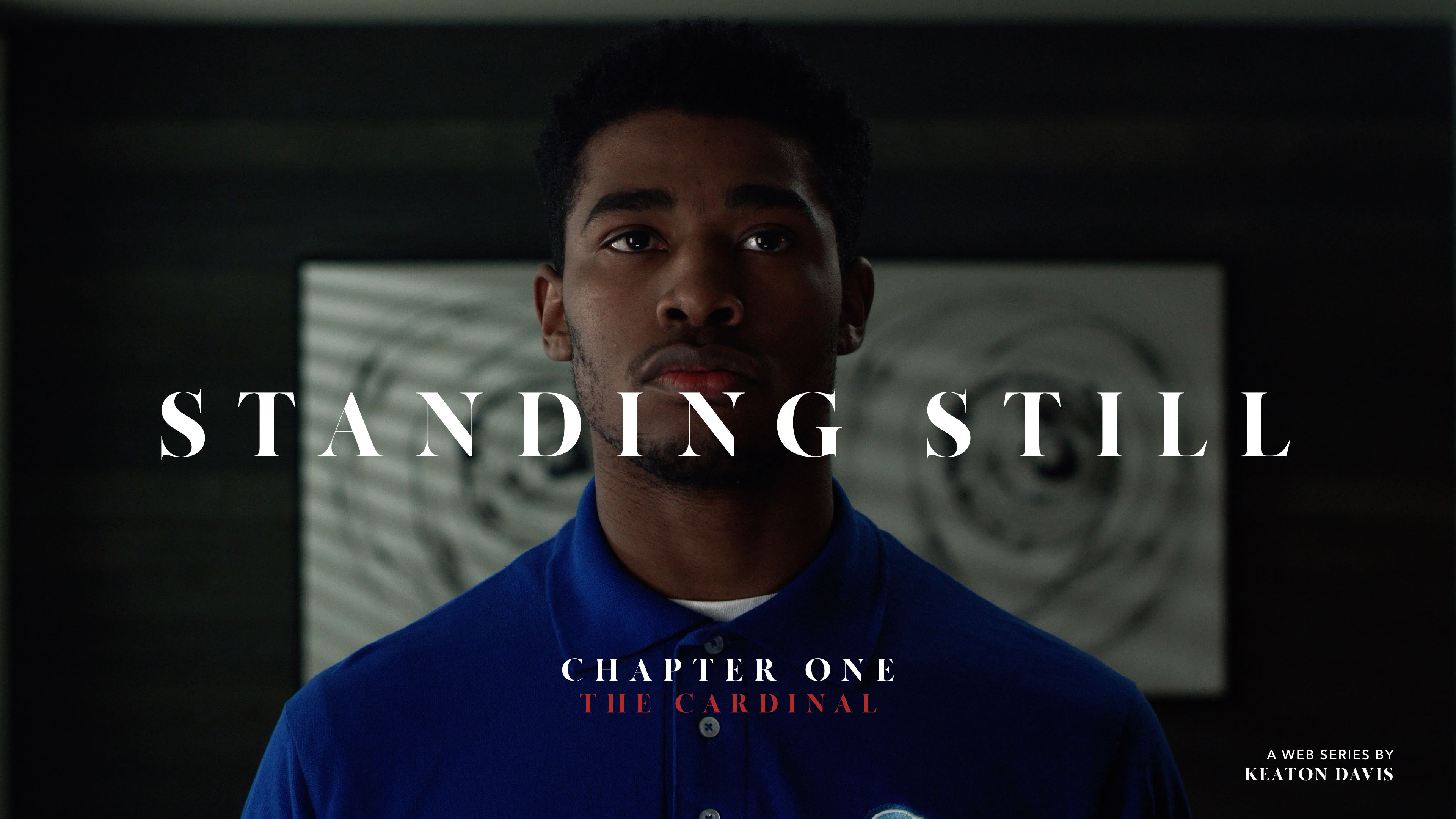 Standing Still - Chapter One : The Cardinal-Keaton