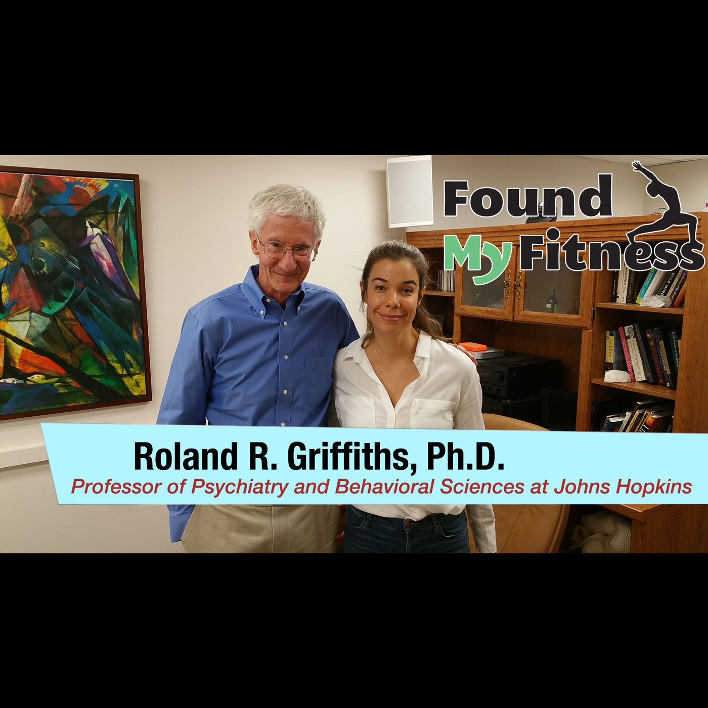 Roland Griffiths, Ph.D. on Psilocybin, Psychedelic Therapies & Mystical Experiences