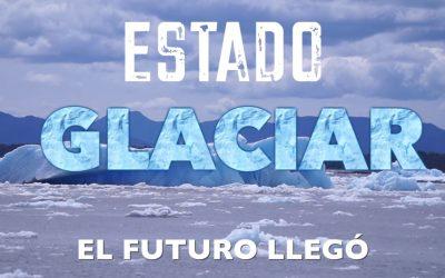 Documental «Estado Glaciar: Primer Episodio»