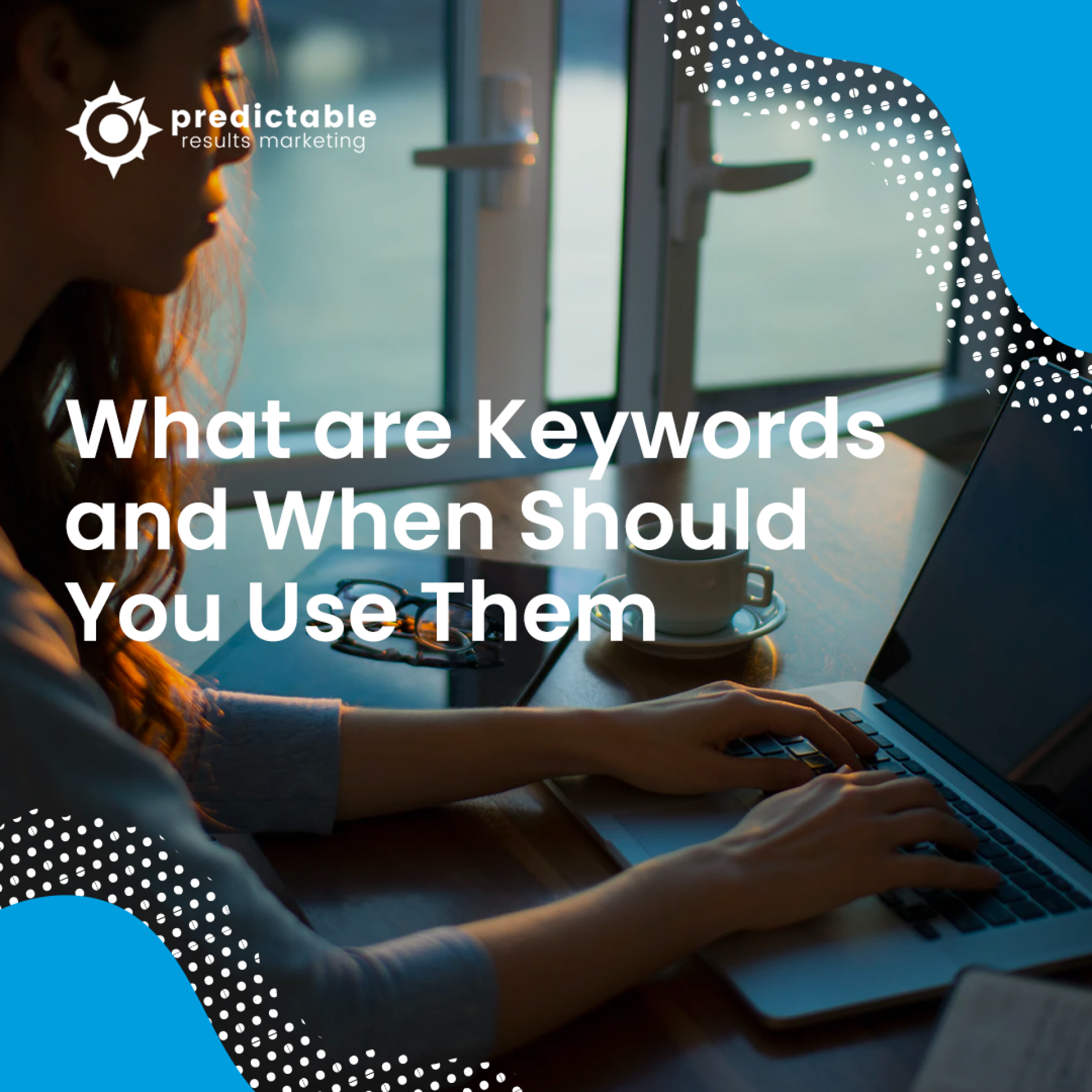 What are Keywords and When Should You Use Them