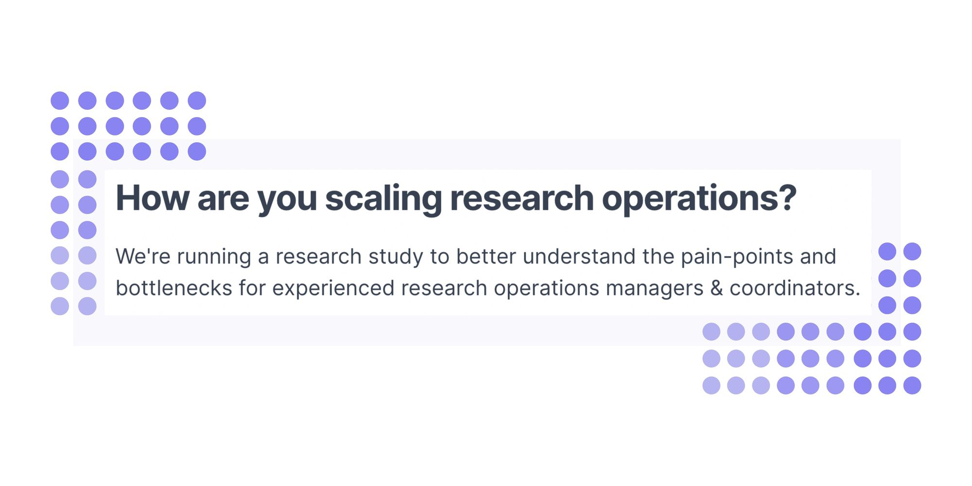 Great Question describes their research study purpose