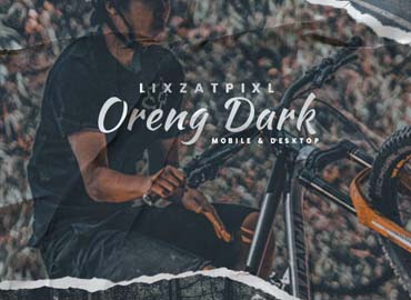 Preset For Mobile and Desktop Lightroom ORENG DARK