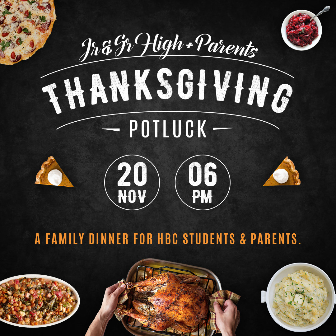 Jr Sr High Students Parents Are Coming Together For Our Annual Thanksgiving Dinner Potluck On Sunday November 20 600 PM Please Sign Up At Church So