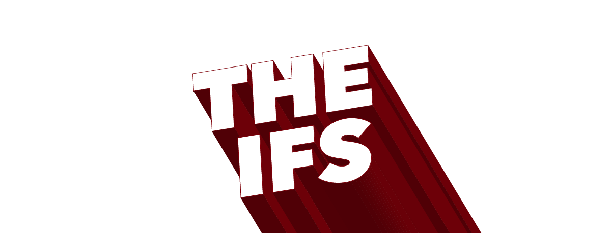 The Ifs Series