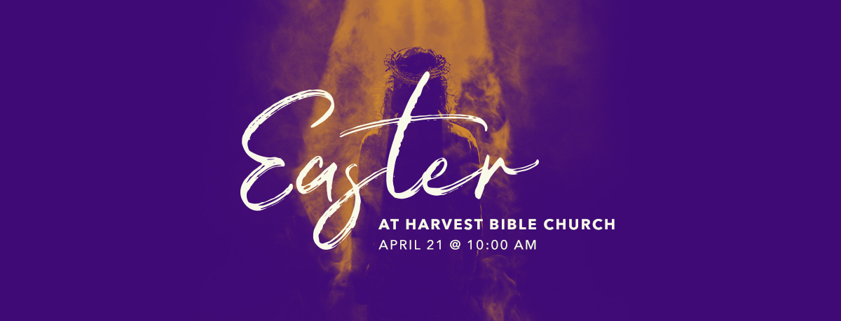 Easter at Harvest Bible Church