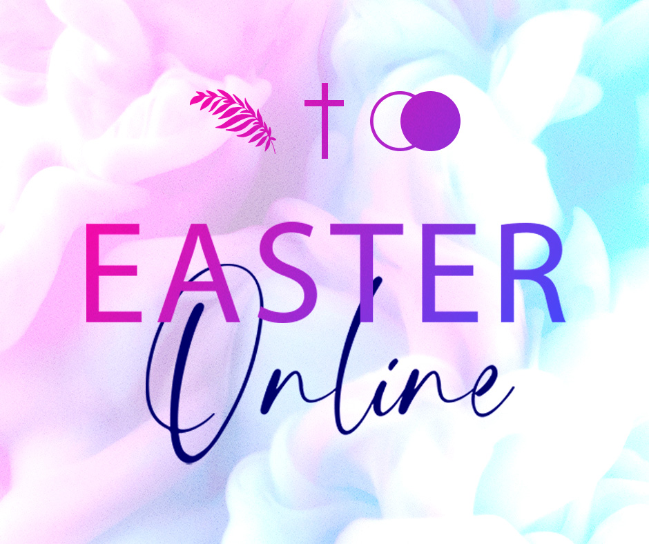 Easter Online at Harvest Bible Church