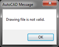 Error Drawing File Is Not Valid When Opening A File In Autocad