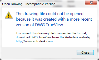 The drawing file cannot be opened because it was created with a ...