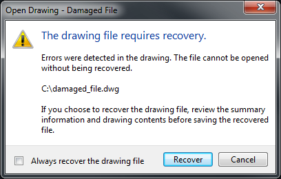 Error The Drawing File Requires Recovery When Opening A Drawing
