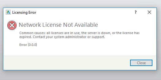 Licensing error - Network License Not Available - Error [0 0