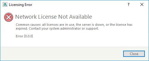 Network License Not Available - Error [0 0 0]