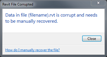 Data in file (filename).rvt is corrupt and needs to be manually recovered
