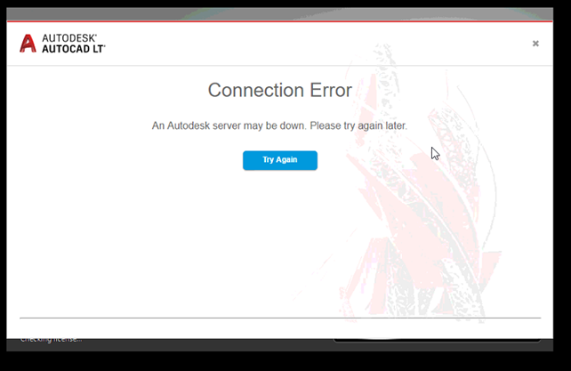 Connection Error  An Autodesk server may be down  Please try