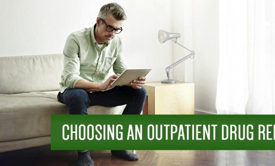 how to choose an outpatient rehab