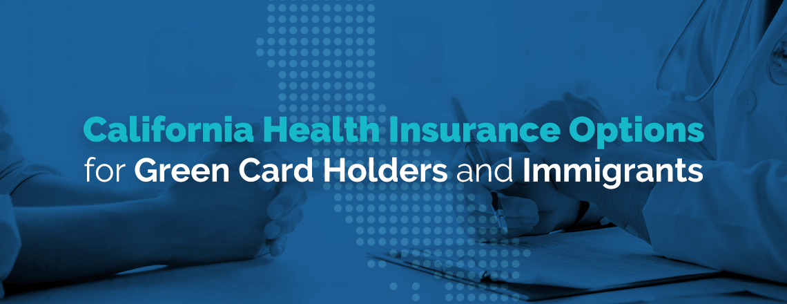 Health Insurance For Green Card Holders Immigrants