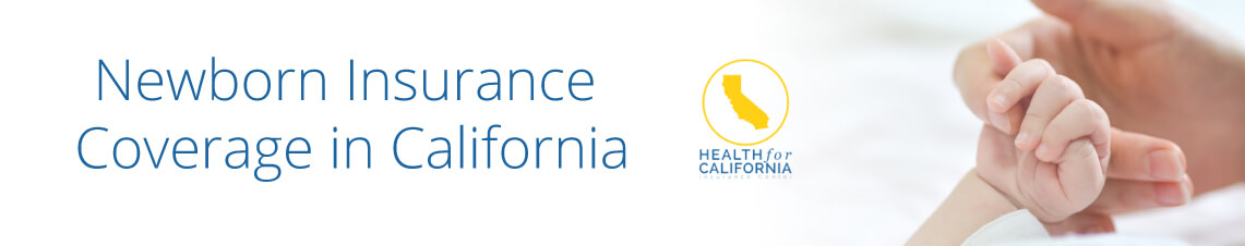 Getting Insurance for Newborn in California | CA Options for