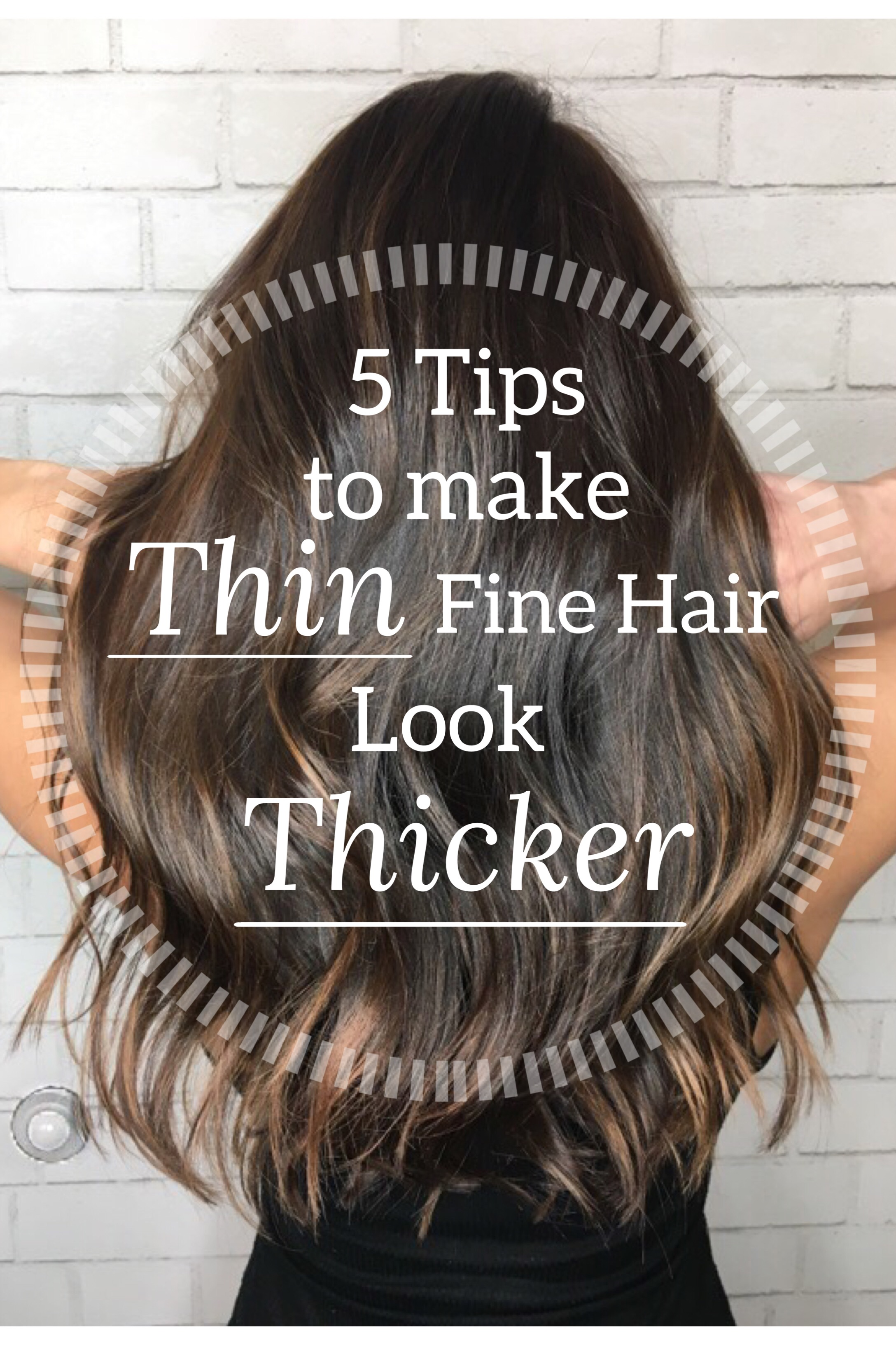 5 Tips To Make Thin Fine Hair Look Thicker
