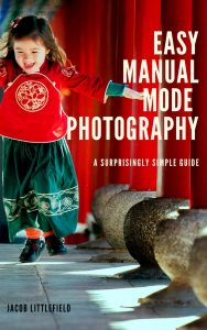 Easy Manual Mode Photography