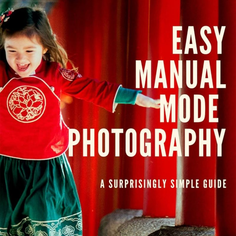 Easy Manual Mode Photography: Introducing Our New E-Book