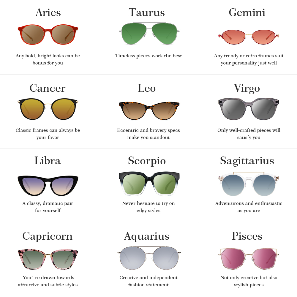 371f3075c358 Basing on all zodiac personalities, we've matched up the perfect pair of  sun shades for each zodiac sign to rock out this summer.