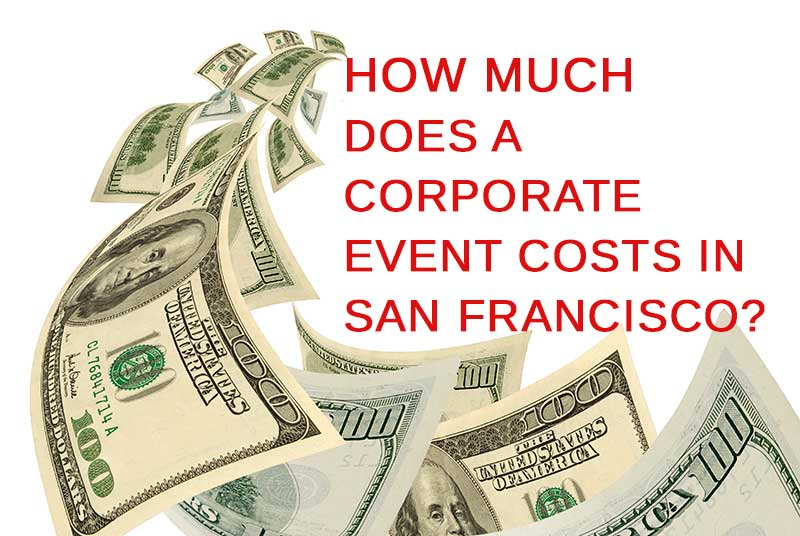 how-much-a-corporate-event-cost-san-francisco