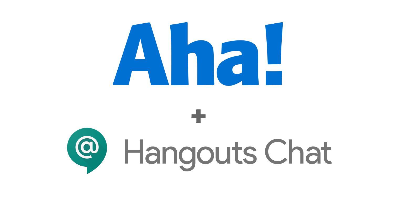 Aha! + Google Hangouts Chat