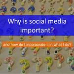 Why is social media important?