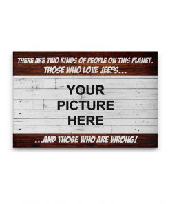 THERE ARE TWO KINDS OF PEOPLE ON THIS PLANET, JEEP CANVAS WALL ART POSTER